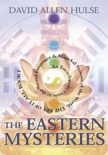 The Eastern Mysteries:  An Encyclopedic Guide to the Sacred Languages & Magickal Systems of the World