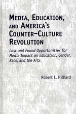 Media, Education, and America's Counter-Culture Revolution:  Lost and Found Opportunities for Media Impact on Education, Gender, Race, and the Arts