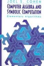 Computer Algebra and Symbolic Computation:  Elementary Algorithms