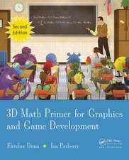 3D Math Primer for Graphics and Game Development, 2nd Edition:  The Curiosities of a Mathematical Crystal Ball