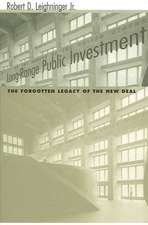 Long-Range Public Investment:  The Forgotten Legacy of the New Deal