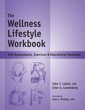 The Wellness Lifestyle Workbook:  Self-Assessments, Exercises & Educational Handouts