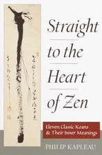 Straight to the Heart of Zen:  Eleven Classic Koans and Their Innner Meanings