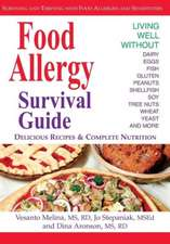 Food Allergy Survival Guide:  Surviving and Thriving with Food Allergies and Sensitivities