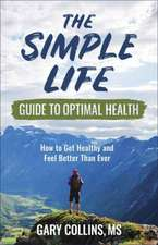 Simple Life Guide to Optimal Health