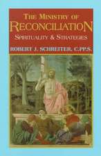 The Ministry of Reconciliation:  Spirituality and Strategies