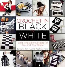 Crochet in Black-and-White: Bold Two-Color Designs for You and Your Home