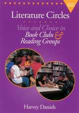 Literature Circles, Second Edition:  Voice and Choice in Book Clubs & Reading Groups