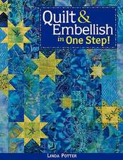 Quilt & Embellish in One Step!- Print on Demand Edition