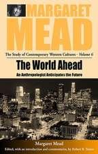 The World Ahead:  An Anthropologist Anticipates the Future