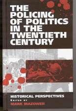 The Policing of Politics in the Twentieth Century
