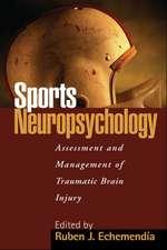 Sports Neuropsychology:  Assessment and Management of Traumatic Brain Injury