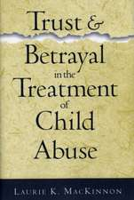Trust and Betrayal in the Treatment of Child Abuse