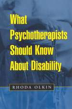 What Psychotherapists Should Know about Disability