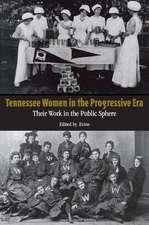 Tennessee Women in the Progressive Era: Toward the Public Sphere in the New South