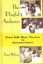 Wilson, T:  The Playful Audience