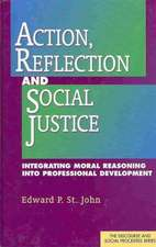 John, E:  Action, Reflection, and Social Justice