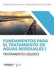 Fundamentos Para El Tratamiento de Aguas Residuales I -- Tratamiento Líquido, Volume 1