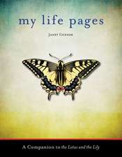 My Life Pages:  A Companion to the Lotus and the Lily