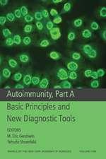 Autoimmunity, Part A: Basic Principles and New Diagnostic Tools, Volume 1109