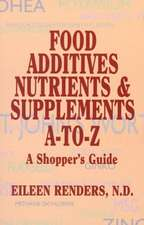 Food Additives, Nutrients and Supplements A to Z