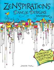 Zenspirations Dangle Designs:  Fresh Designs and Easy Instructions for Beginners