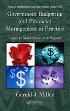 Government Budgeting and Financial Management in Practice:  Logics to Make Sense of Ambiguity