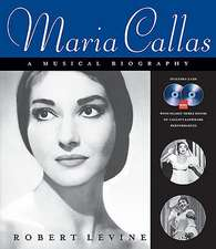 Maria Callas:  A Musical Biography [With 2 CDs]