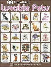 99 Cross-Stitch Luvable Pets:  Crochet Like a Pro in No Time! Lefties Too!