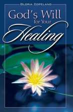 Gods Will for Your Healing