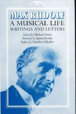 Max Rudolf, A Musical Life – Writings and Letters