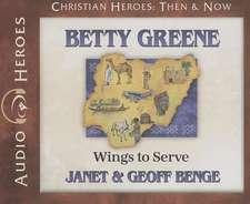 Betty Greene:  Wings to Serve