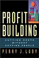 Profit Building: Cutting Costs without Cutting People