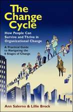 The Change Cycle: How People Can Survive and Thrive in Organizational Change.