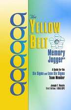 The Yellow Belt Memory Jogger:  A Guide for the Six SIGMA and Lean Six SIGMA Team Member