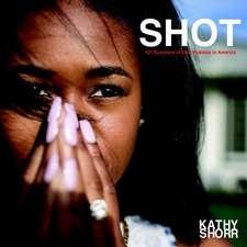 Shot: 101 Survivors of Gun Violence in America