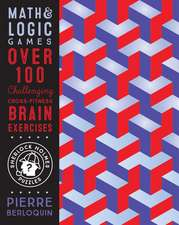 Sherlock Holmes Puzzles: Math & Logic Games: Over 100 Challenging Cross-Fitness Brain Exercises