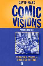 Comic Visions: Television Comedy and American Culture