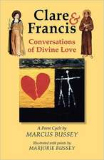 Clare and Francis:  Conversations of Divine Love