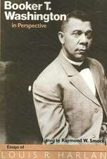 Booker T. Washington in Perspective:  Essays of Louis R. Harlan