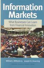 Information Markets: What Businesses Can Learn from Financial Innovation