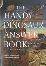 The Handy Dinosaur Answer Book: Second Edition