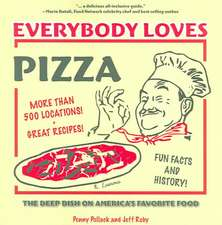 Everybody Loves Pizza:  The Deep Dish on America's Favorite Food