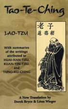 Tao-Te-Ching:  With Summaries of the Writings Attributed to Huainantzu, Kuanyintzu and Tungkuching
