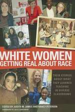 White Women Getting Real about Race:  Their Stories about What They Learned Teaching in Diverse Classrooms