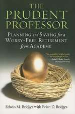 The Prudent Professor:  Planning and Saving for a Worry-Free Retirement from Academe