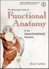 The Illustrated Guide to Functional Anatomy of the Musculokeletal System