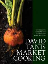 David Tanis Market Cooking