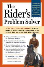 The Rider's Problem Solver:  How to Improve Your Skills, Overcome Your Fears, and Understand Your Horse