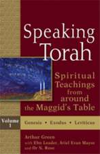 Speaking Torah, Volume 1:  Spiritual Teachings from Around the Maggid's Table